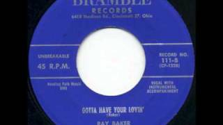 Ray Baker - Gotta Have Your Lovin