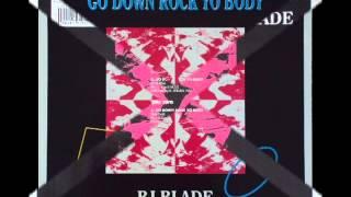 BJ Blade - Go Down Rock Yo Body (Vocal)