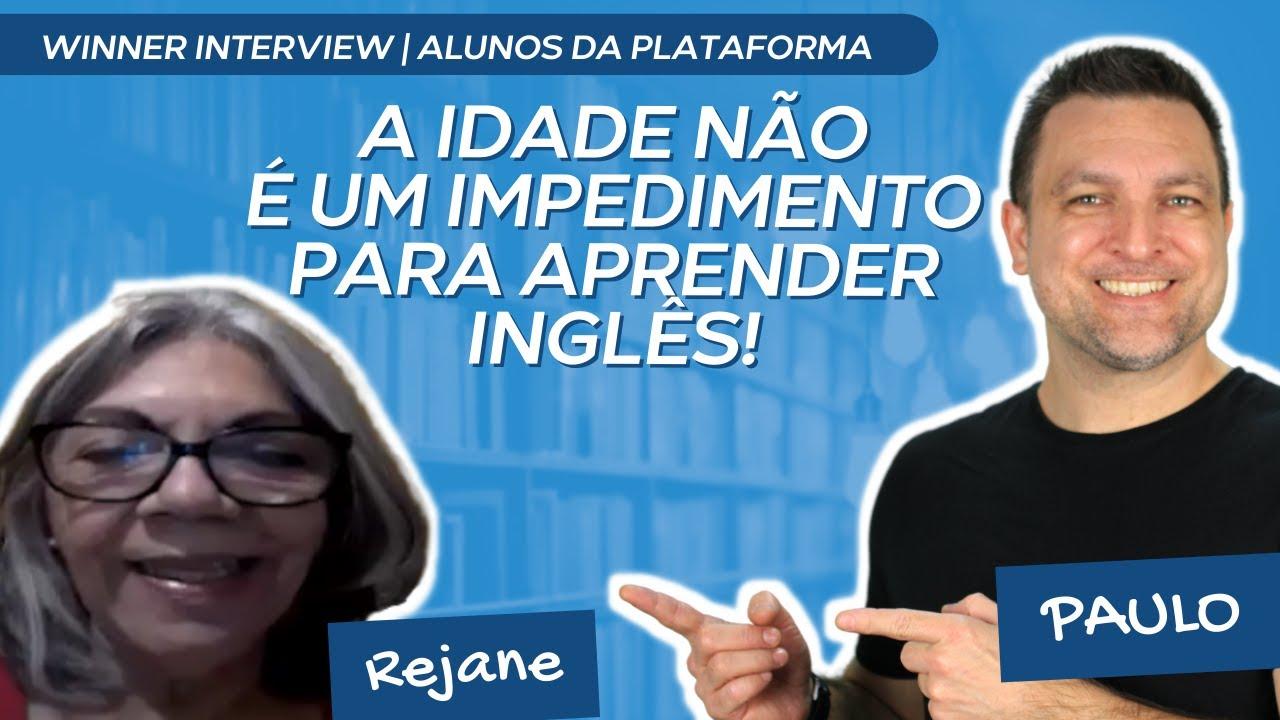 IDADE NÃO É UM IMPEDIMENTO PARA APRENDER INGLÊS | Winner Interview EP. 03