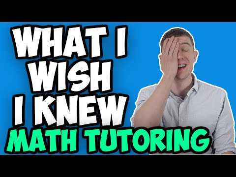 What I Wish I Knew Before Becoming A Math Tutor (Mathematics Tutor)