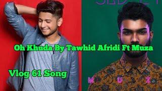 oh-khuda-bytawhid-afridi-ft-muza-boker-bhitore-tawhid-afridi-new-song-audio-music