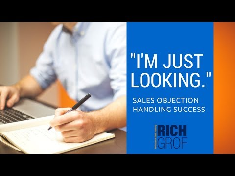 """I'm Just looking"" Sales Objection Handling Success - Sales Techniques and Training"