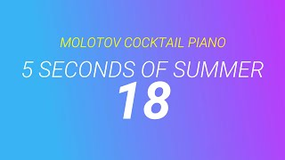 18 - 5 Seconds of Summer tribute (cover by Molotov Cocktail Piano)
