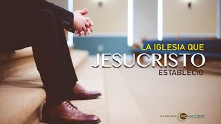 la iglesia que Jesucristo Establecio