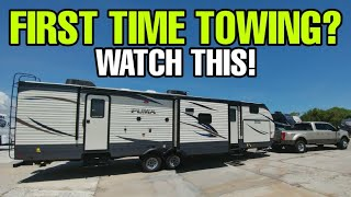 FIRST TIME TOWING AΝ RV? Watch this first! Travel Trailers and Fifth Wheels!