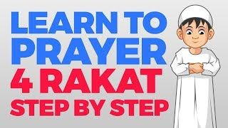 vuclip How to pray 4 Rakat (units) - Step by Step Guide | From Time to Pray with Zaky
