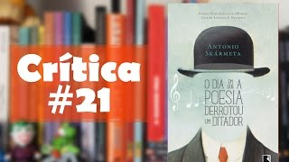 O dia em que a poesia derrotou um ditador - Antonio Skármeta