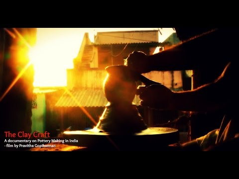 The Clay Craft - A Documentary on Pottery Making in India