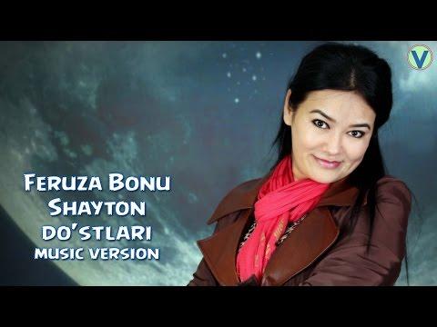 Feruza Bonu - Shayton do'stlari   Феруза Бону - Шайтон дустлари (music version) 2016