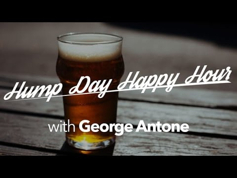 Hump Day Happy Hour w/ George Antone