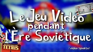 LE JEU VIDÉO PENDANT L'ÈRE SOVIÉTIQUE (Vidéo Sponso)