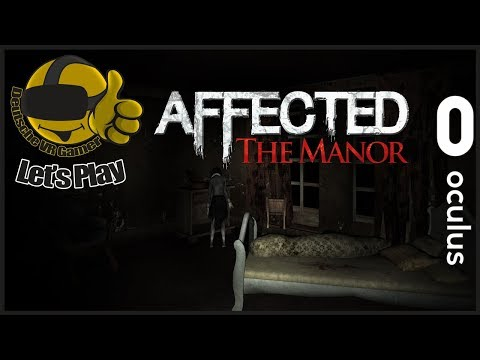 AFFECTED The Manor VR | Let's Play | Oculus Rift | Delorean787