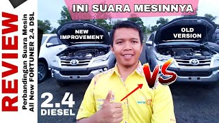 Perbandingan Suara Mesin DIESEL FORTUNER Old Version VS New Improvement Agustus 2018