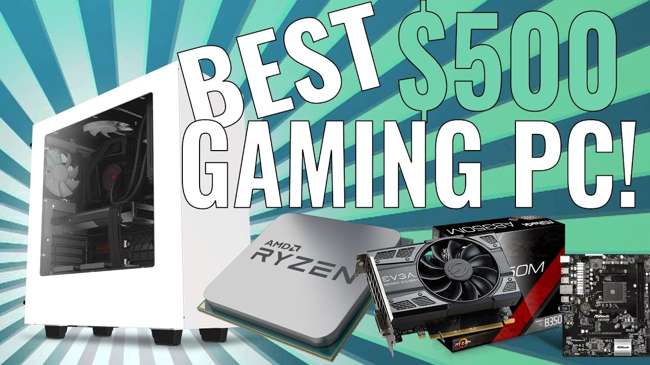 The best gaming pc under $500 2019 guide pure gaming.