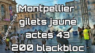 Montpellier Gilets jaunes acte 43 [600 blackbloc] Guerre civile