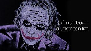 Cómo dibujar al Joker con tiza // How to draw Joker with chalk (Batman. The dark knight)