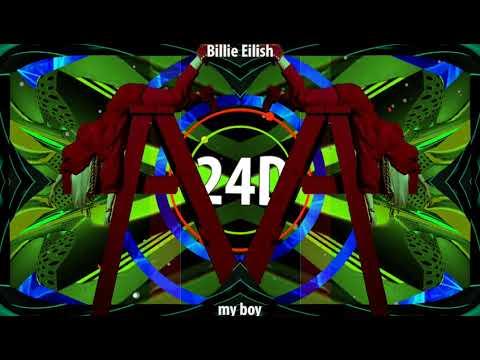 Billie Eilish  - My Boy (24D AUDIO)🎧  (Use Headphones)