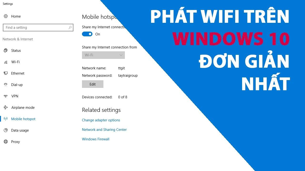 Phát Wifi trên Windows 10 đơn giản và chi tiết nhất