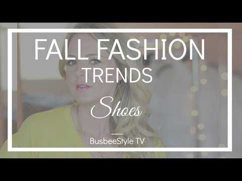 Fall Fashion Trends 2016   Shoes   BusbeeStyle TV
