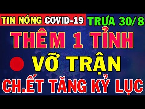 Tin Tức Covid-19 Mới Nhất Hôm Nay 30/8 | Dịch Virus Corona Việt Nam Hôm Nay
