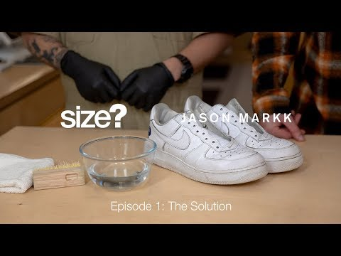 size? & Jason Markk Cleaning Series – Episode 1: The Solution