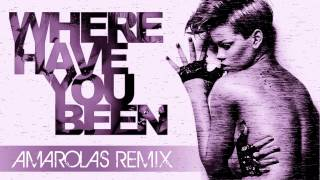 Rihanna - Where Have You Been (Amarolas Remix)