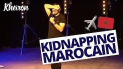 Kidnapping Marocain - 60 minutes avec Kheiron