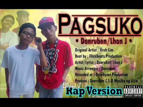 Pagsuko-Jireh Lim(Rap Version) by ; Donruben   Lhon J