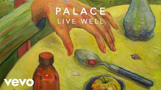Palace Live Well Audio.mp3