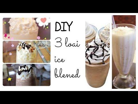 DIY: Cách làm 3 lọai ice blended đơn giản