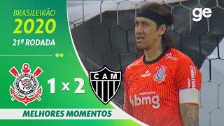 CORINTHIANS 1 X 2 ATLÉTICO-MG | MELHORES MOMENTOS | 21ª RODADA BRASILEIRÃO 2020 | ge.globo