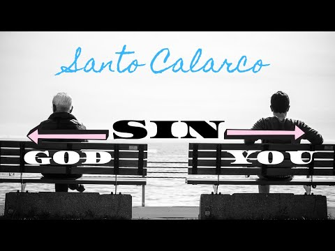 Santo Calarco - Sin Separates From God . . . The TRUTH!