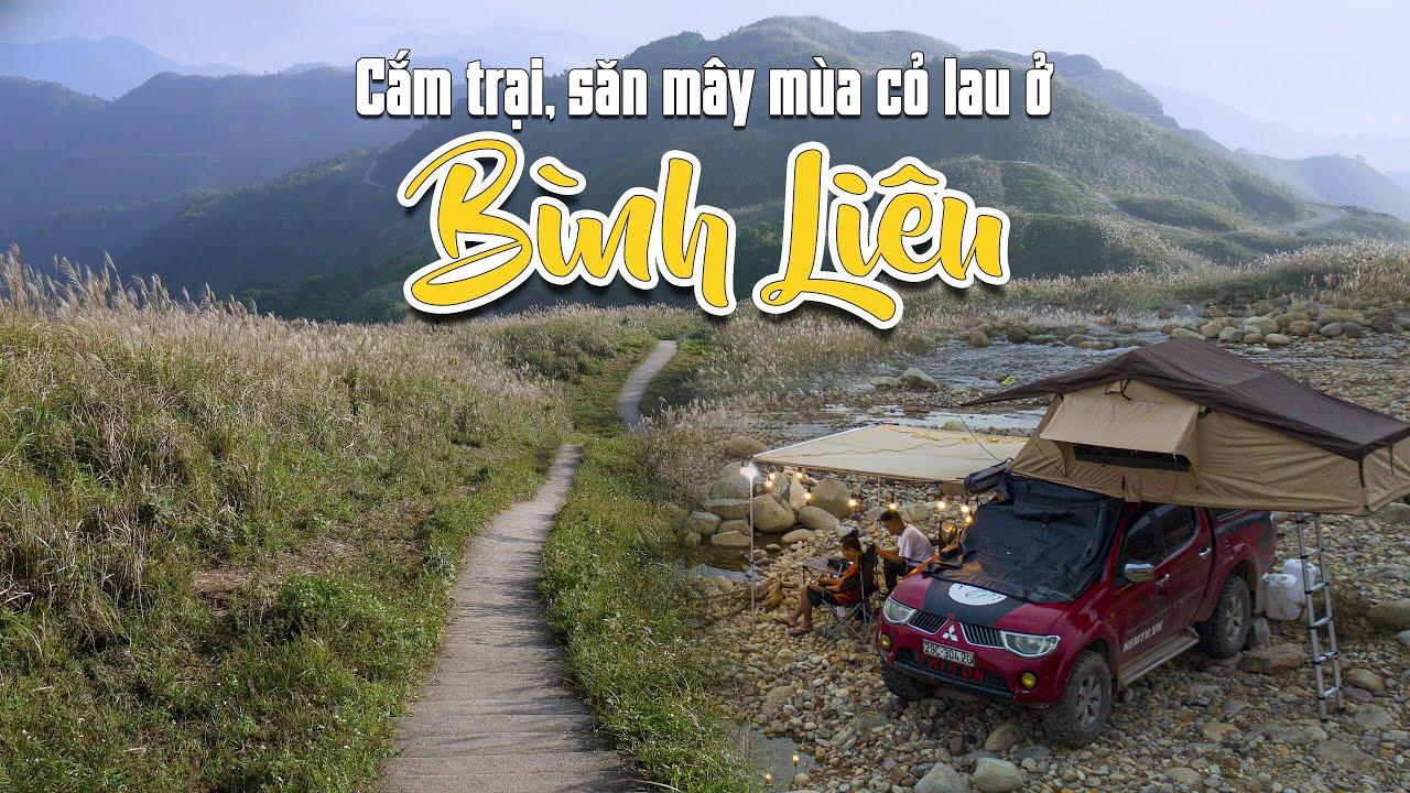 Cắm trại sông Tiên Yên - Dậy sớm săn mây ở cột mốc 1297 mùa cỏ lau Bình Liêu, Quảng Ninh