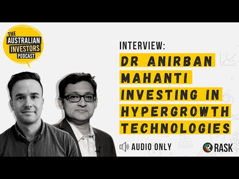 Dr. Anirban Mahanti – Investing in hypergrowth technologies | Rask