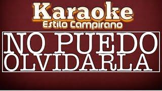 No Puedo Olvidarla - Karaoke - Estilo Campirano