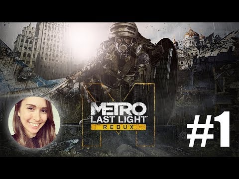 [ Metro: Last Light ] First time playing! - Part 1
