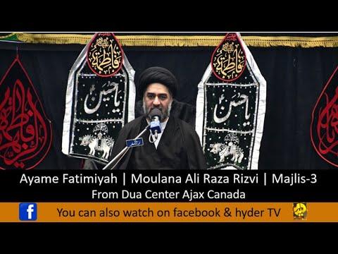 Watch Live | Ayyam-e-Fatmiah | Moulana Ali Raza Rizvi | Majls -3 | From Dua Center Ajax