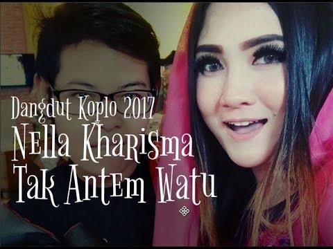 Nella Kharisma -  Tak Antem Watu [Dangdut Koplo 2017]
