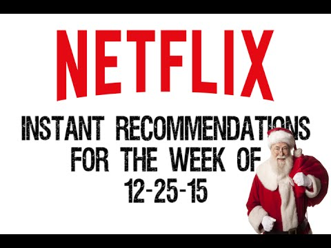 Netflix Instant Recommendations December 25 2015 Christmas Edition