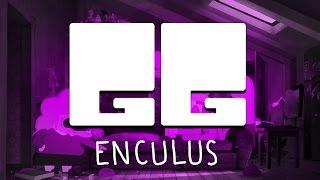GG #7 - Enculus