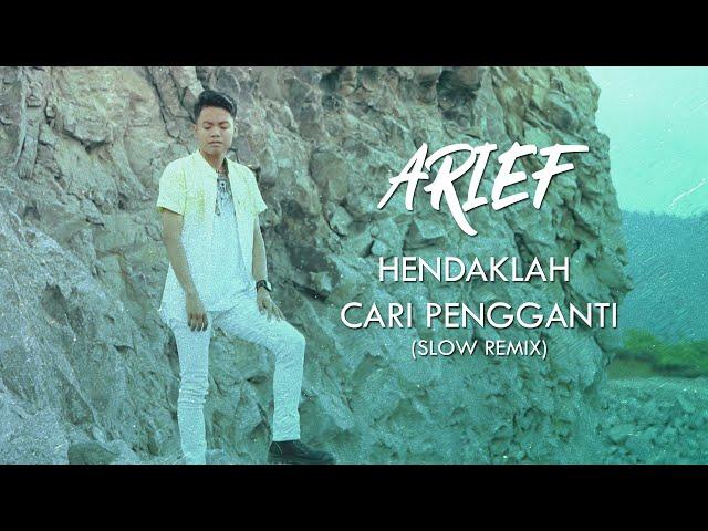 Arief - Hendaklah Cari Pengganti (Remix)