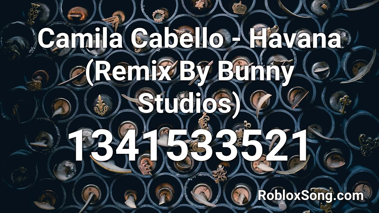 Roblox Music Ids For Havana Camila Cabello Havana Remix By Bunny Studios Roblox Id Roblox Music Code Youtube