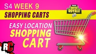 Fortnite WEEK 9 Easy Shopping Cart Locations (How to Find Shopping Carts every Match / Season 4)