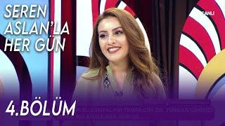 Seren Aslan ile Her Gün 4. Bölüm (5 Ağustos 2021) - Merve Çisko - Dr. Türkan Çimenci