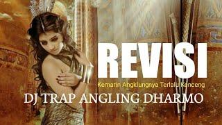 DJ TRAP ANGLING DHARMO [ REVISI ]
