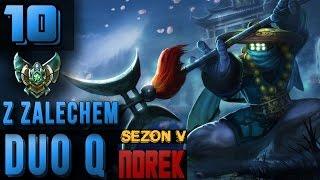 League of Legends [5.12] - Duo Ranked - Platyna II - z Zalechem - Samo życie. [#10]
