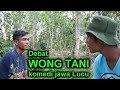 Gokil !!! Debat Wong Tani - komedi jawa