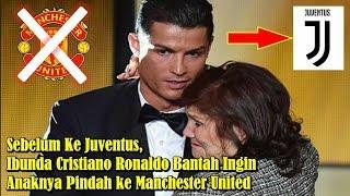 Sebelum Ke Juventus, Ibunda Cristiano Ronaldo Bantah Ingin Anaknya Pindah ke Manchester United