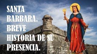 SANTA BARBARA. BREVE HISTORIA DE SU PRESENCIA