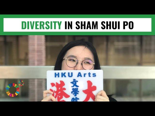 DIVERSITY IN SHAM SHUI PO: MY World 360º 2019.